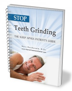 Click here to get the eBook, 'Stop Teeth Grinding: The Sleep Apnea Patients' Guide'